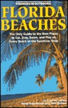 Foghorn Florida Beaches: The Only Guide to the Best Places to Eat, Stay, Swim, and Play on Every Beach in the Sunshine State