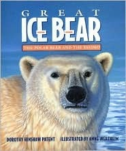 Great Ice Bear by Dorothy Hinshaw Patent