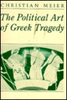 The Political Art of Greek Tragedy