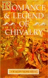 Romance and Legend of Chivalry (Myths and Legends Series)