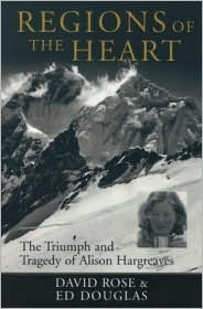 Review Regions of the Heart: The Triumph and Tragedy of Alison Hargreaves by David   Rose, Ed Douglas RTF