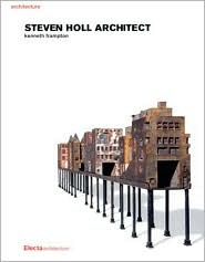 Steven Holl Architect by Kenneth Frampton