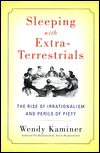 Sleeping With Extra-Terrestrials: The Rise of Irrationalism and Perils of Piety