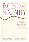 Incest and Sexuality by Wendy Maltz