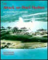 The Attack on Pearl Harbor: An Illustrated History