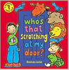 Who's That Scratching at My Door?: A Peekaboo Riddle Book