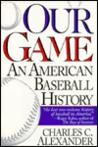 Our Game: An American Baseball History