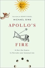 Apollo's Fire: A Day on Earth in Nature and Imagination