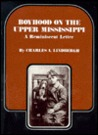 Boyhood on the Upper Mississippi by Charles A. Lindbergh
