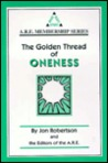 The Golden Thread of Oneness: A Journey Inward to the Universal Consciousness