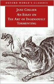 an essay on the art of ingeniously tormenting Perhaps the first extended non-fiction prose satire written by an english woman, jane collier's an essay on the art of ingeniously tormenting (1753) is a wickedly satirical send-up of.