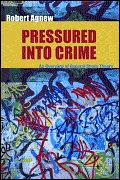 Pressured Into Crime by Robert Agnew