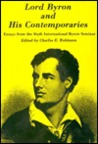 Lord Byron and His Contemporaries: Essays from the Sixth International Byron Seminar