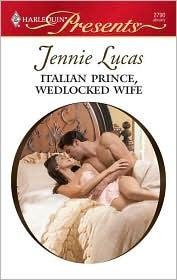 Italian Prince, Wedlocked Wife (Red-Hot Revenge) by Jennie Lucas