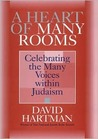 A Heart of Many Rooms: Celebrating the Many Voices Within Judaism