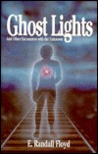 Ghost Lights: And Other Encounters with the Unknown
