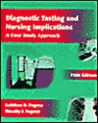 Diagnostic Testing and Nursing Implications: A Case Study Approach