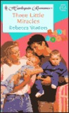Three Little Miracles by Rebecca Winters