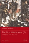 The First World War (2): The Western Front 1914-1916 (Essential Histories)