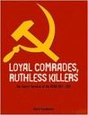Loyal Comrades, Ruthless Killers: The Secret Services of the USSR 1917-1991