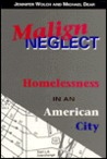 Malign Neglect: Homelessness in an American City