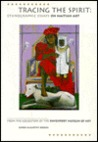 Tracing the Spirit: Ethnographic Essays on Haitian Art: From the Collection of the Davenport Museum of Art