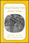 Sung Dynasty Uses of the I Ching