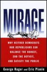 Mirage: Why Neither Democrats Nor Republicans Can Balance the Budget, End the Deficit, and Satisfy the Public
