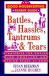 Battles, Hassles, Tantrums and Tears: Strategies for Coping with Conflict and Making Peace at Home