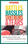 Battles, Hassles, Tantrums & Tears: Coping with Conflict and Creating a Peaceful Home