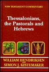 Exposition of Thessalonians, the Pastorals, and Hebrews