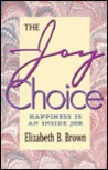 The Joy Choice: Happiness is an Inside Job