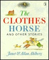 The Clothes Horse and Other Stories by Allan Ahlberg