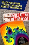 Trialogues at the Edge of the West by Ralph H. Abraham