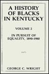 A History Of Blacks In Kentucky by Marion Brunson Lucas