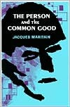 Person and the Common Good by Jacques Maritain