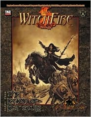 The Witchfire Trilogy, Book 3: The Legion of Lost Souls (Privateer Press d20) (Witchfire Trilogy)