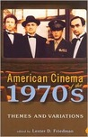 American Cinema of the 1970s: Themes and Variations (Screen Decades: American Culture / American Cinema)