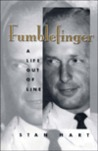 Fumblefinger: A Life Out Of Line