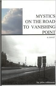Mystics on the Road to Vanishing Point by John  Robinson