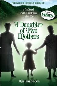 A Daughter of Two Mothers by Miriam Cohen