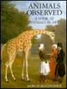 Animals Observed: A Look At Animals In Art