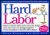 Hard Labor: Hilarious Real-Life Stories About the Things Mena and Women Do During Pregnancy--From Conception to That First Dirty Diaper!