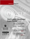Oracle Certified Professional Application Developer Exam Guide with CDROM (Oracle Press Series)