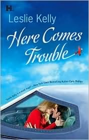 Here Comes Trouble by Leslie Kelly