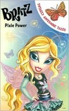 Bratz, Pixie Power (Totally Awesome Tales)