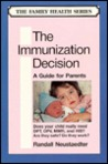 The Immunization Decision: A Guide for Parents