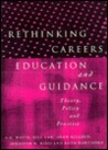 Rethinking Careers Education and Guidance: Theory, Policy and Practice