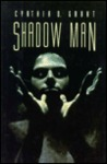 Shadow Man by Cynthia D. Grant