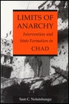 Limits of Anarchy: Intervention and State Formation in Chad Sam C. Nolutshungu